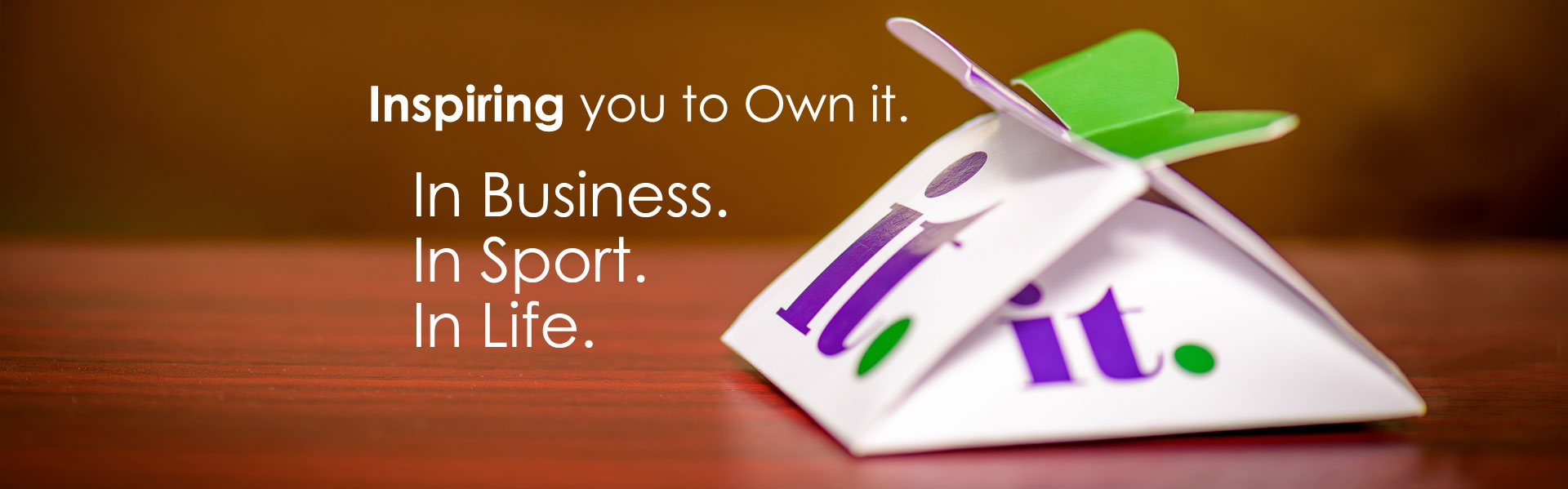 Inspiring you to Own It - In Business, In Sport, In Life